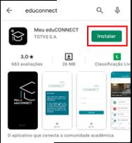 Na sua Loja de aplicativos baixe e instale o app Meu eduCONNECT